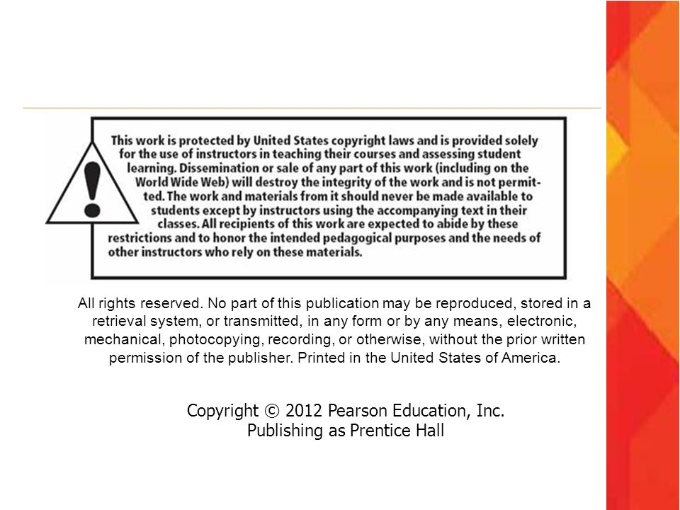 Copyright © 2012 Pearson Education, Inc. Publishing as Prentice Hall