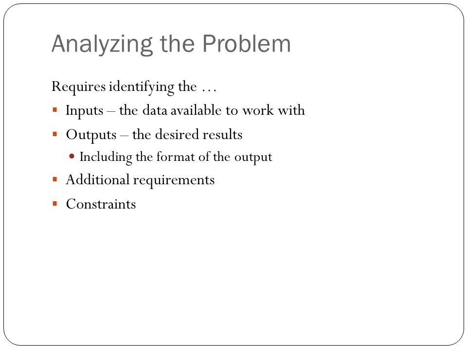 Analyzing the Problem Requires identifying the …