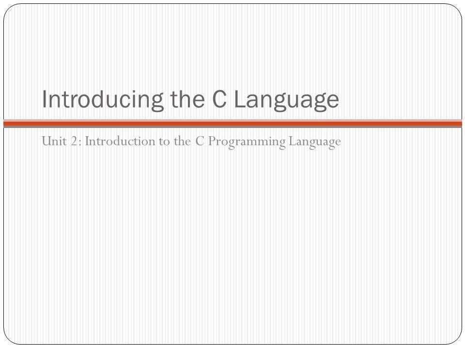 Introducing the C Language