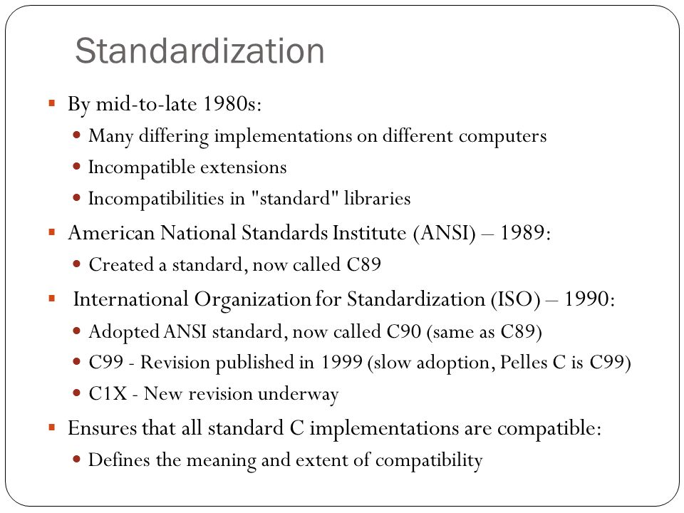 Standardization By mid-to-late 1980s: