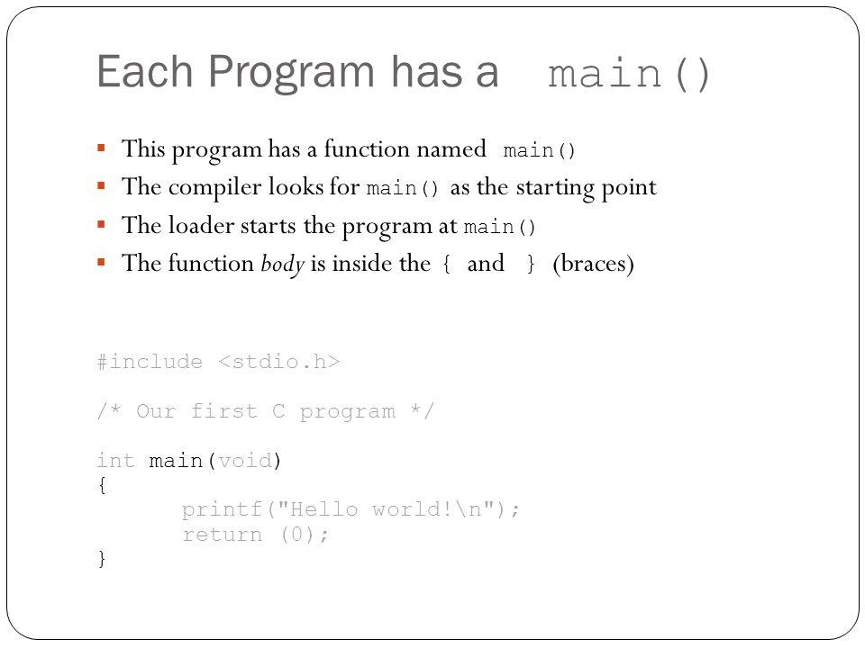 Each Program has a main()