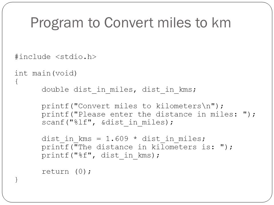 Program to Convert miles to km