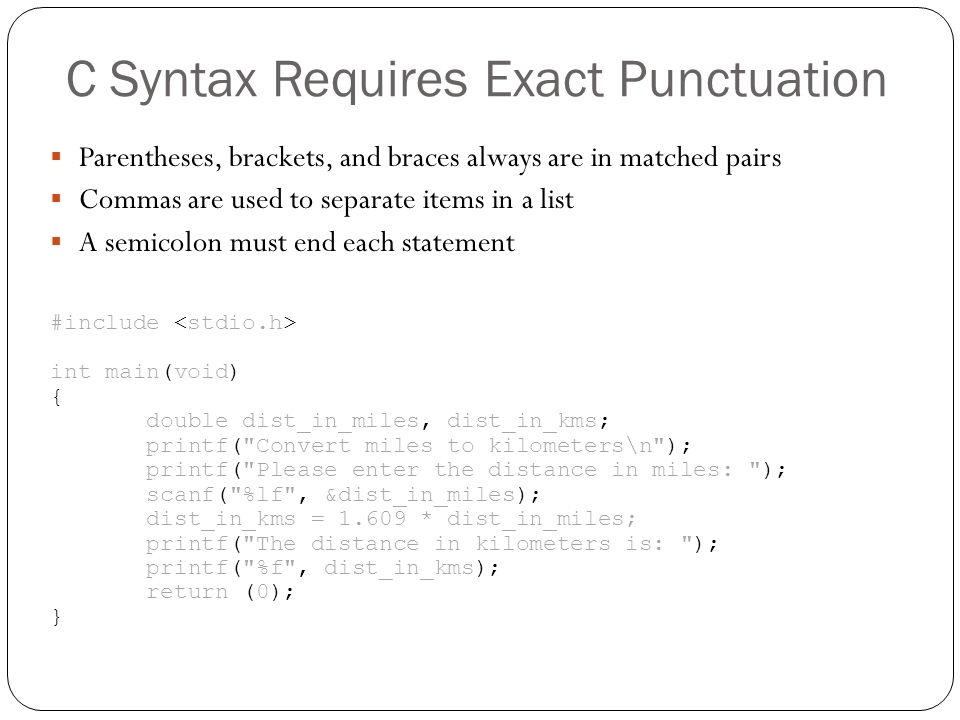 C Syntax Requires Exact Punctuation