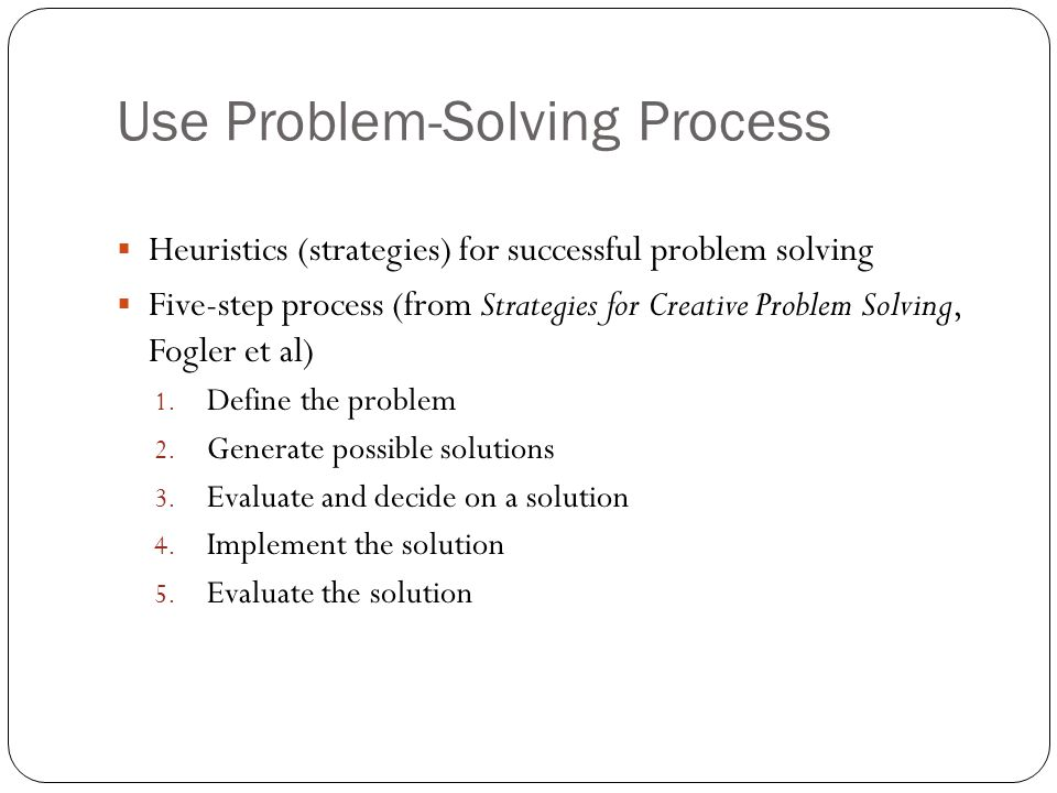Use Problem-Solving Process