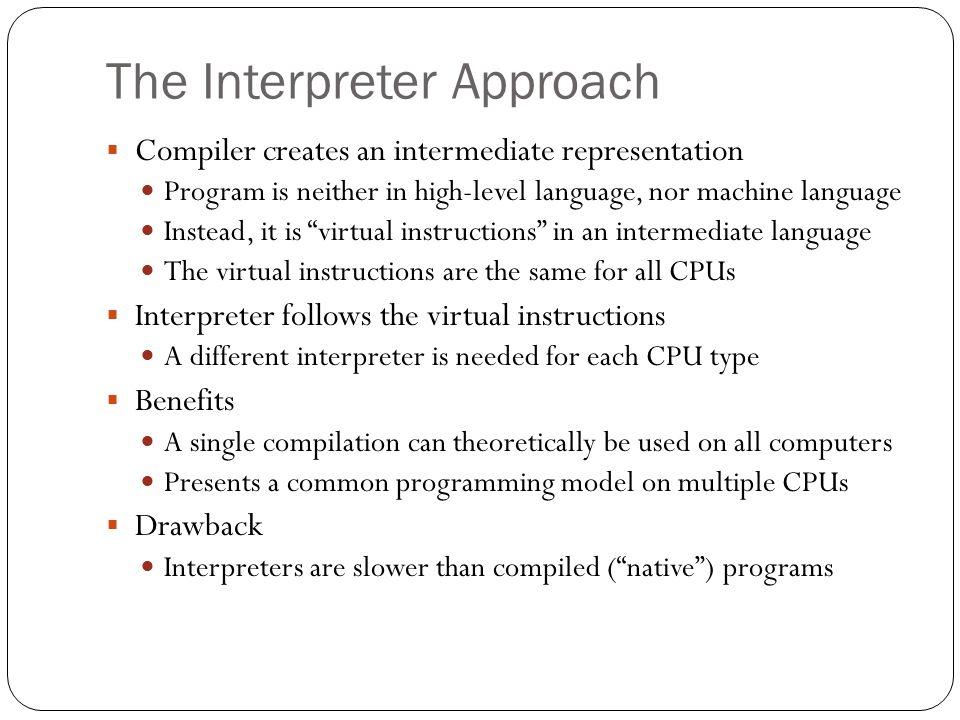 The Interpreter Approach