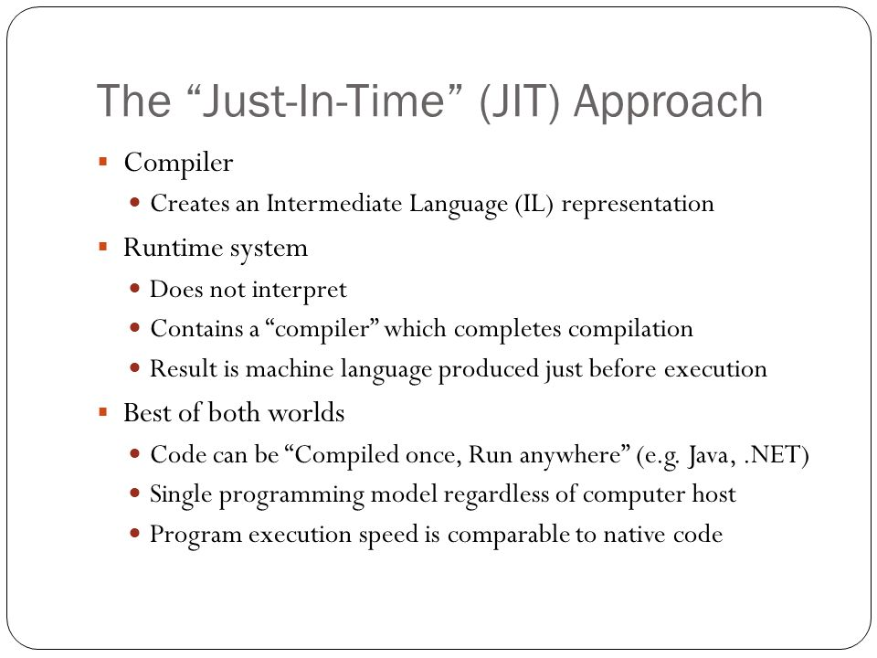The Just-In-Time (JIT) Approach