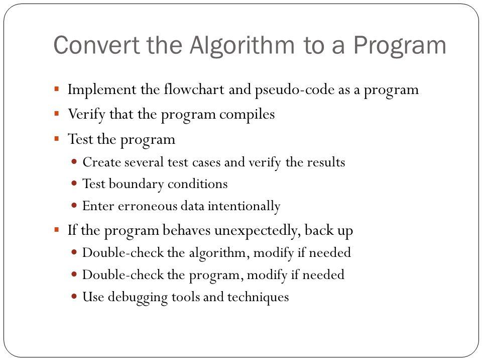 Convert the Algorithm to a Program
