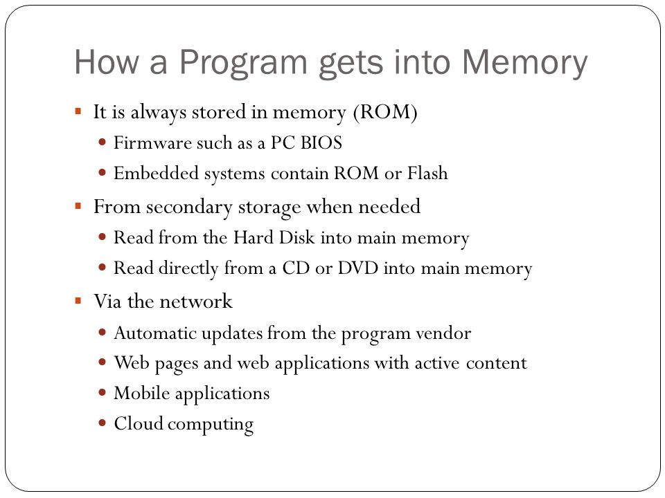 How a Program gets into Memory