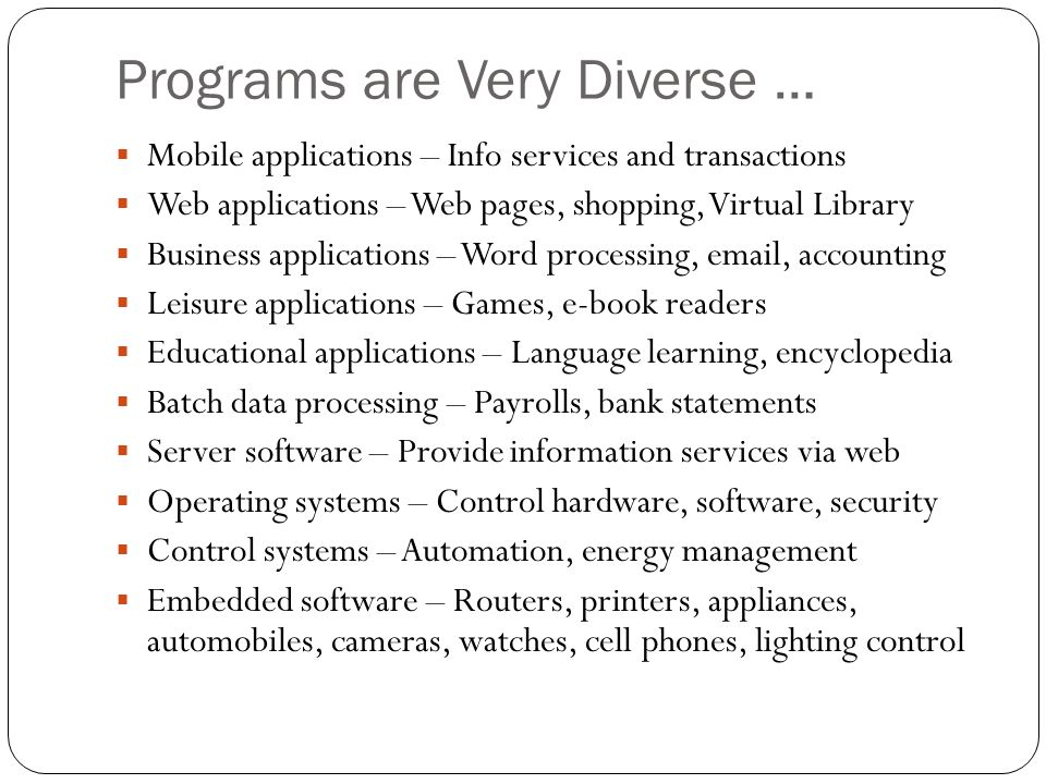 Programs are Very Diverse …