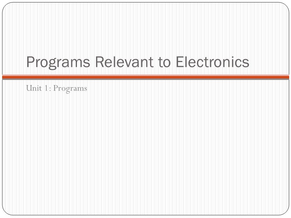 Programs Relevant to Electronics