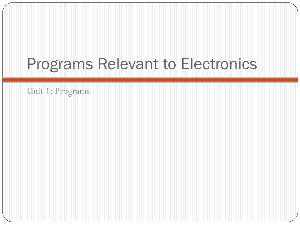Programs Relevant to Electronics