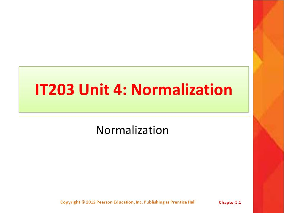 IT203 Unit 4: Normalization