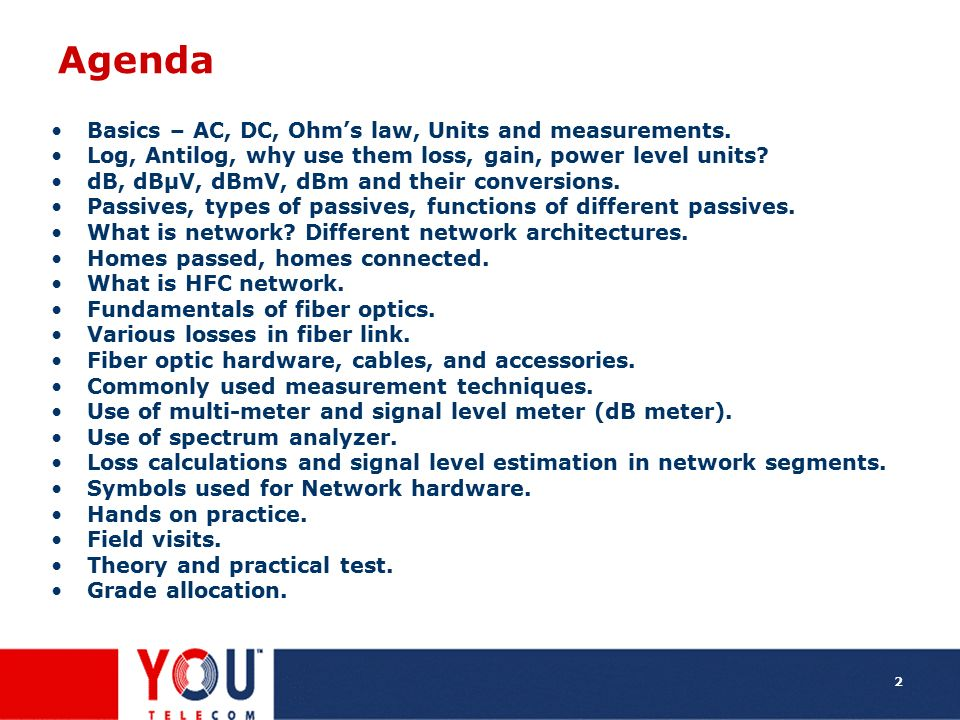 Agenda Basics – AC, DC, Ohm's law, Units and measurements.