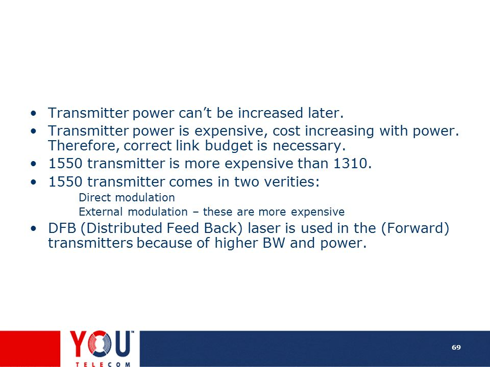 Transmitter power can't be increased later.