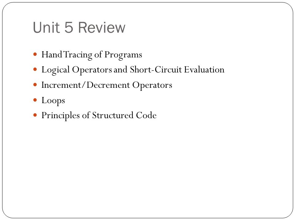 Unit 5 Review Hand Tracing of Programs
