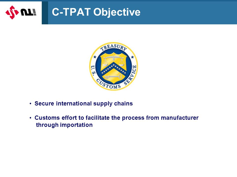 C-TPAT Objective Secure international supply chains