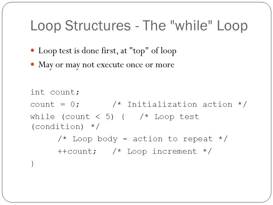 Loop Structures - The while Loop