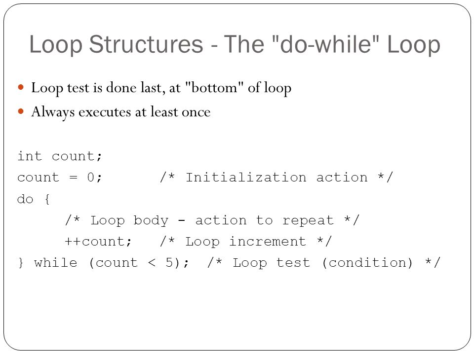 Loop Structures - The do-while Loop