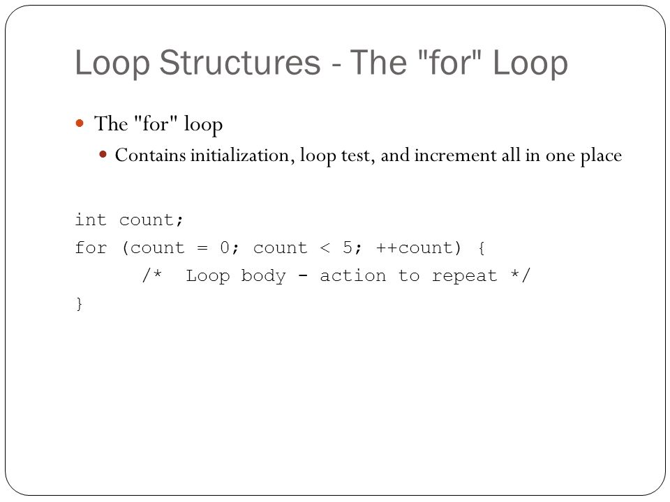 Loop Structures - The for Loop