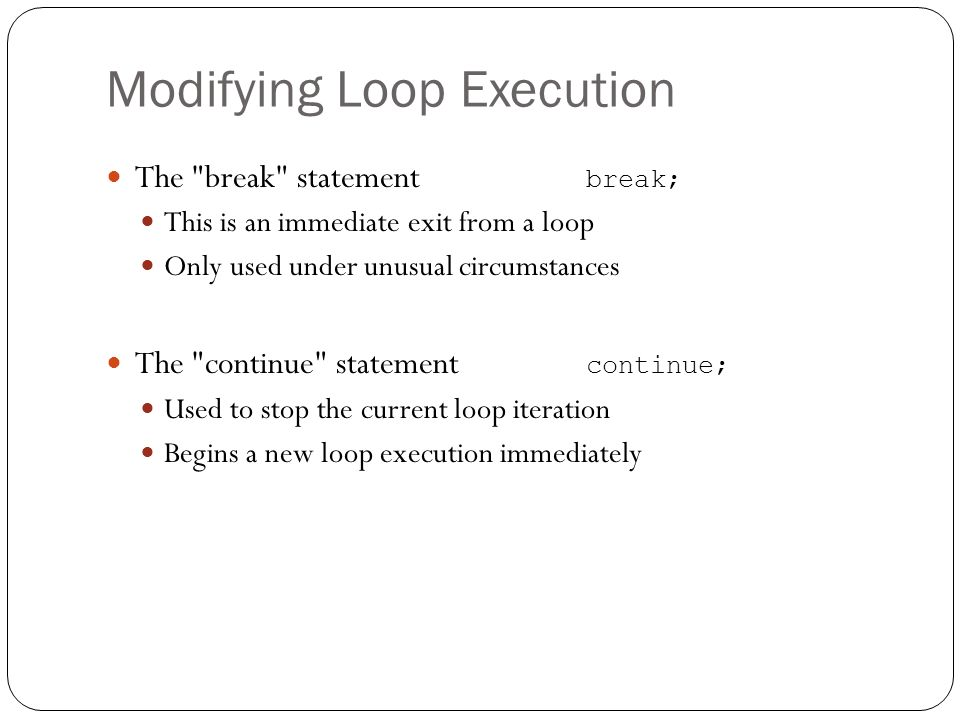 Modifying Loop Execution