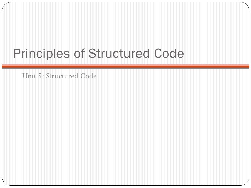 Principles of Structured Code