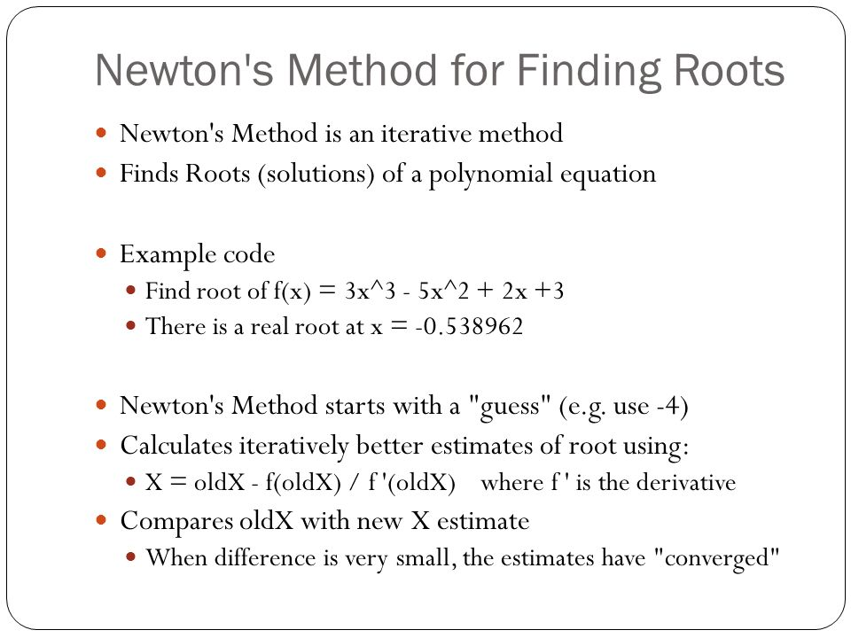 Newton s Method for Finding Roots