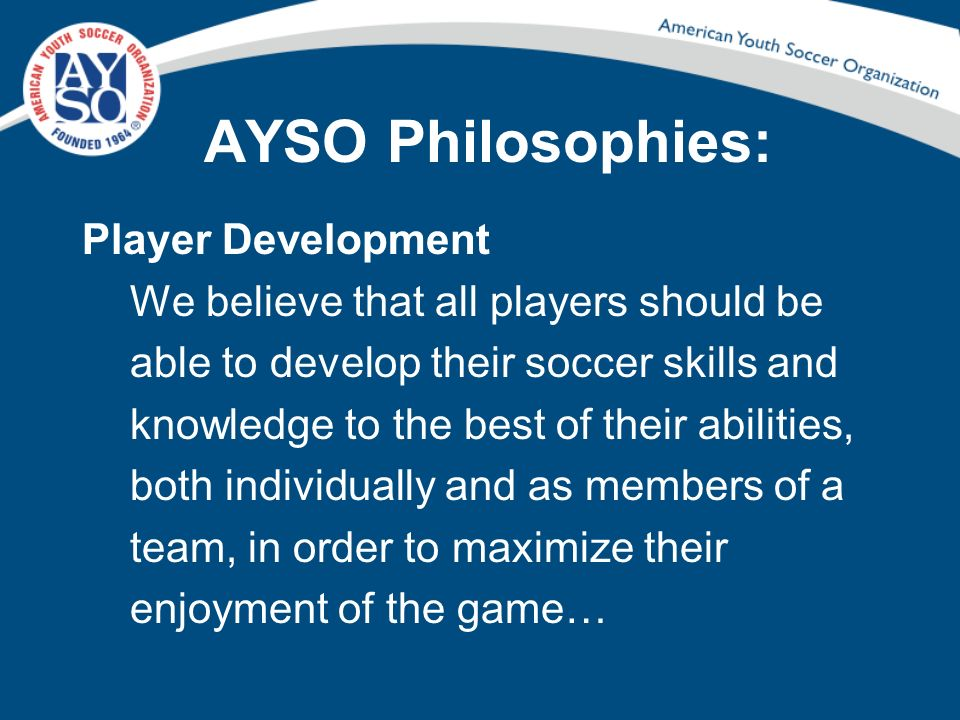 AYSO Philosophies: