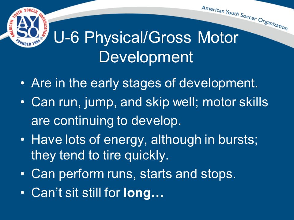 U-6 Physical/Gross Motor Development