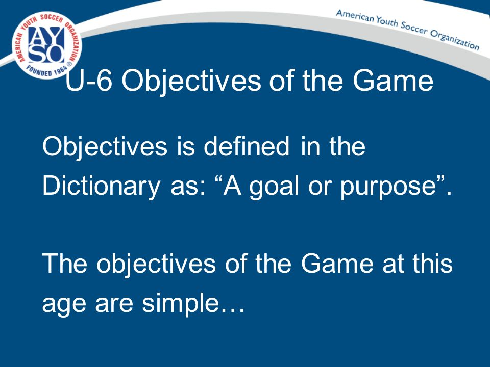 U-6 Objectives of the Game
