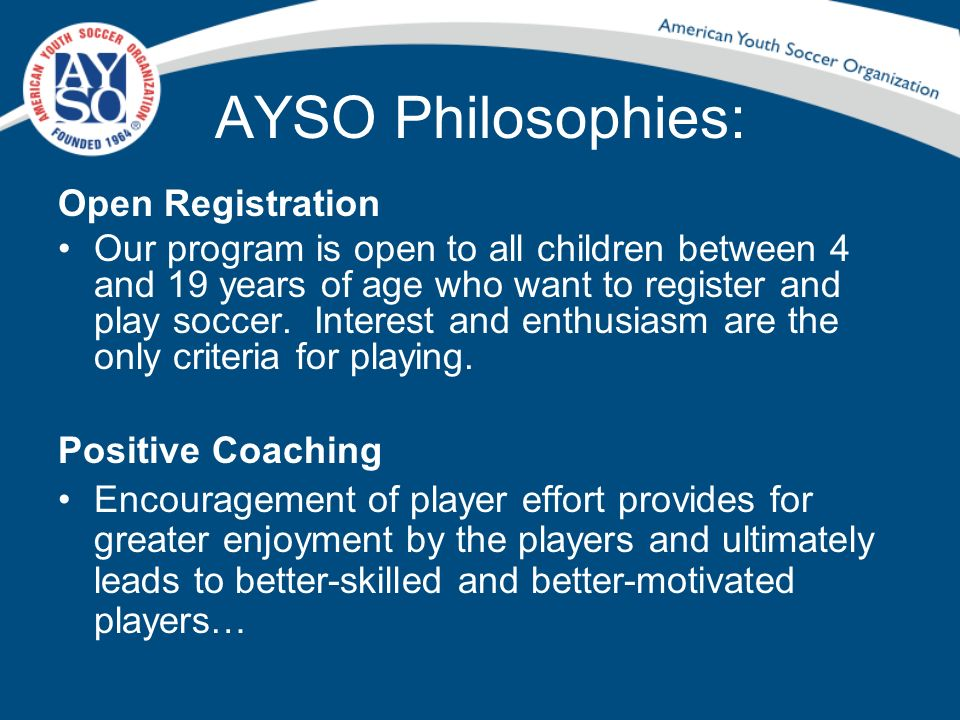AYSO Philosophies: Open Registration