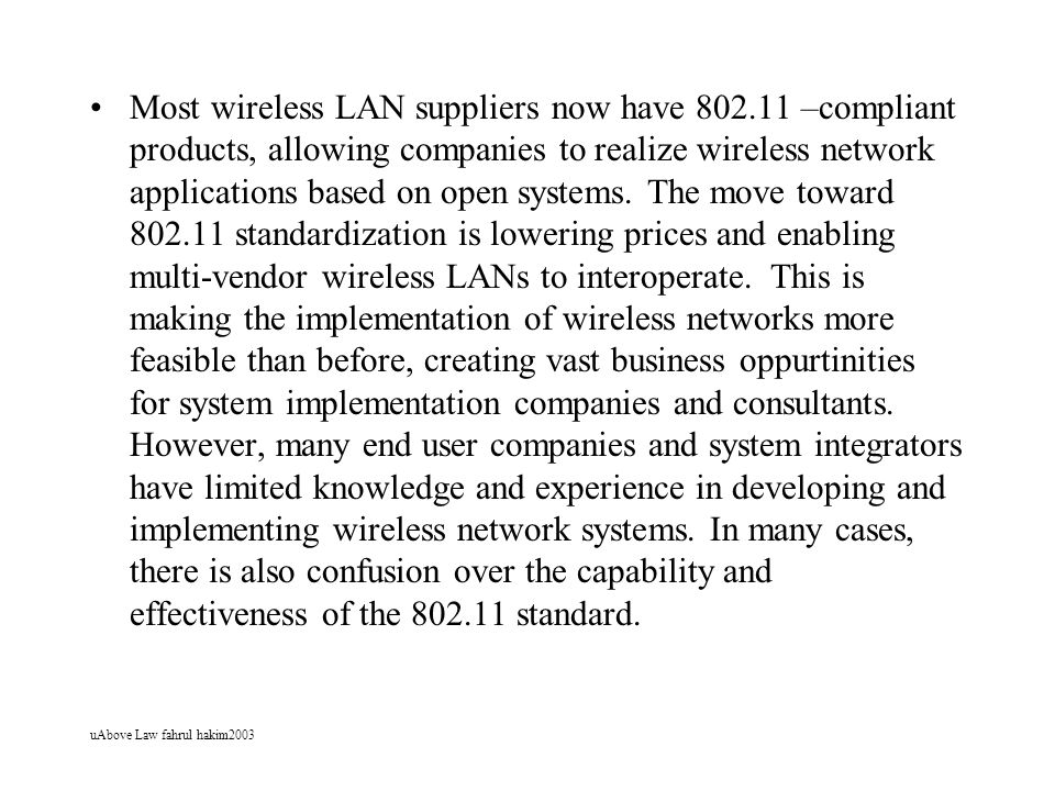 Most wireless LAN suppliers now have 802