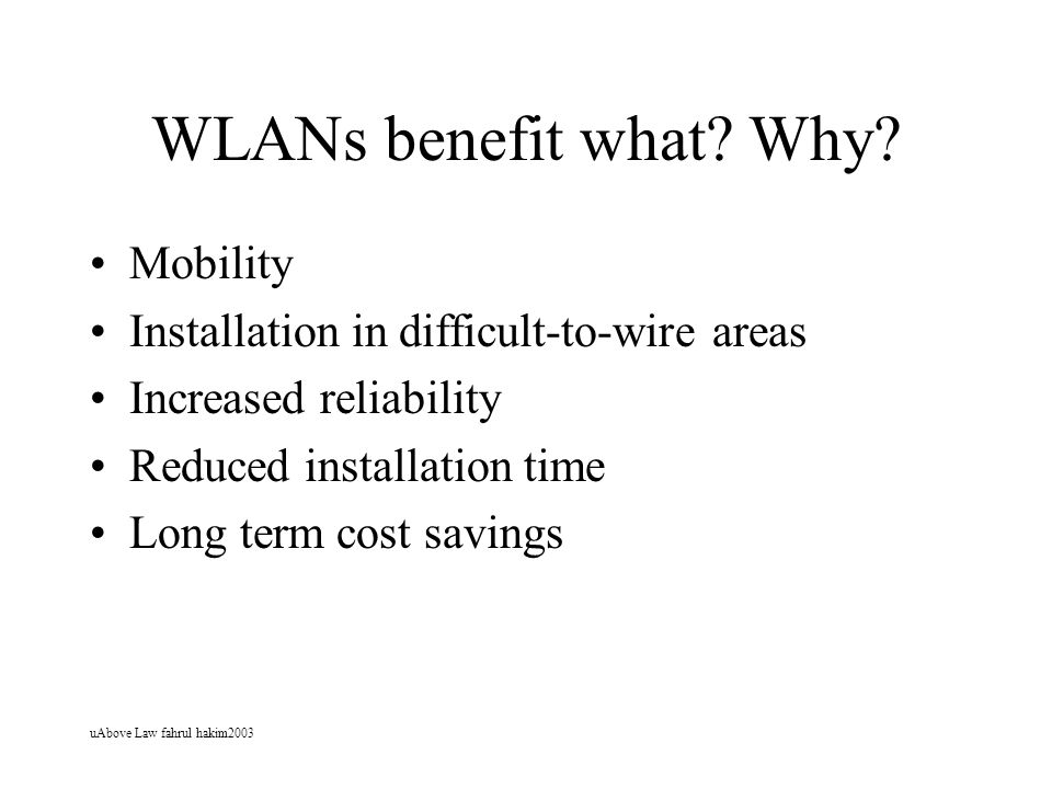 WLANs benefit what Why Mobility