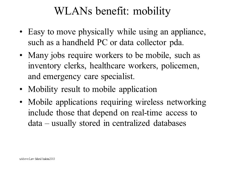 WLANs benefit: mobility