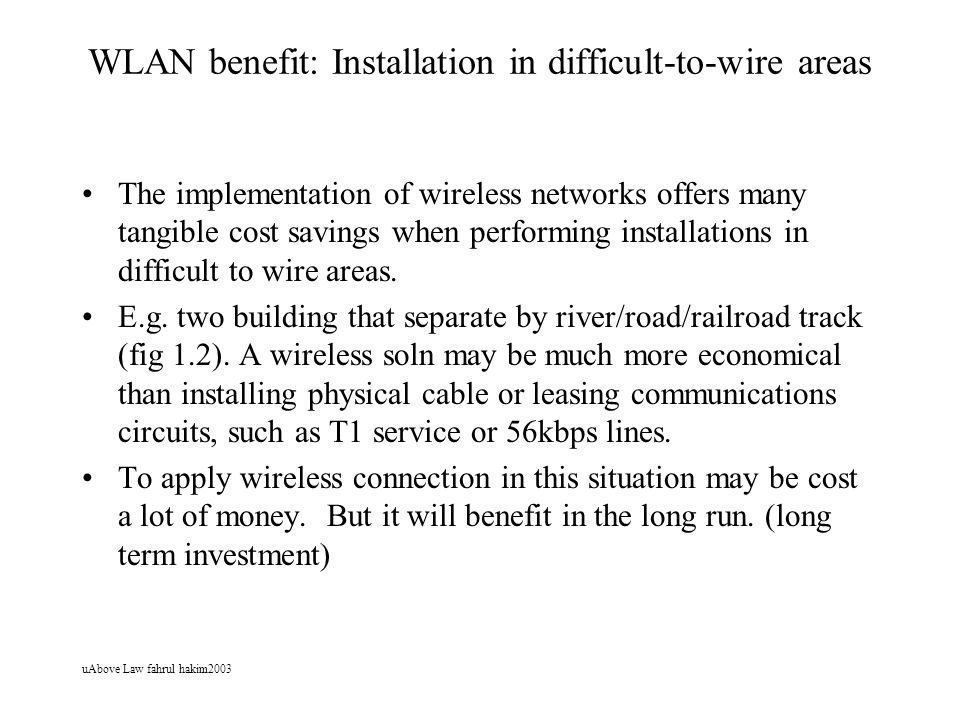 WLAN benefit: Installation in difficult-to-wire areas