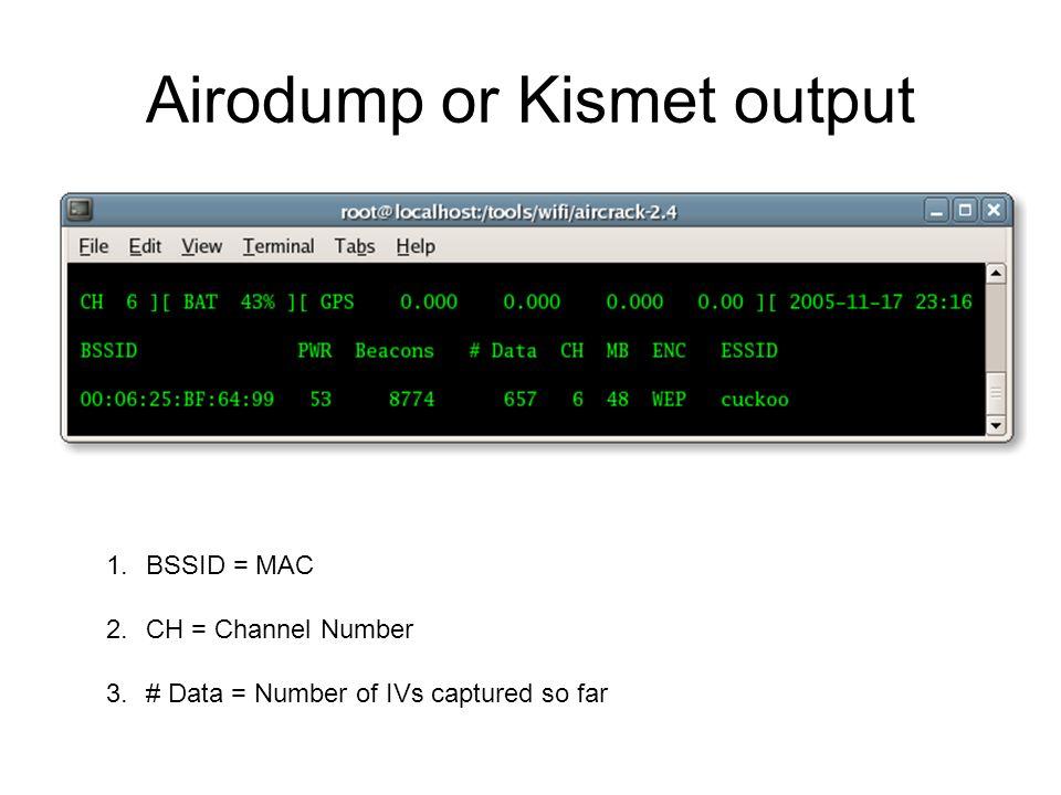 Airodump or Kismet output