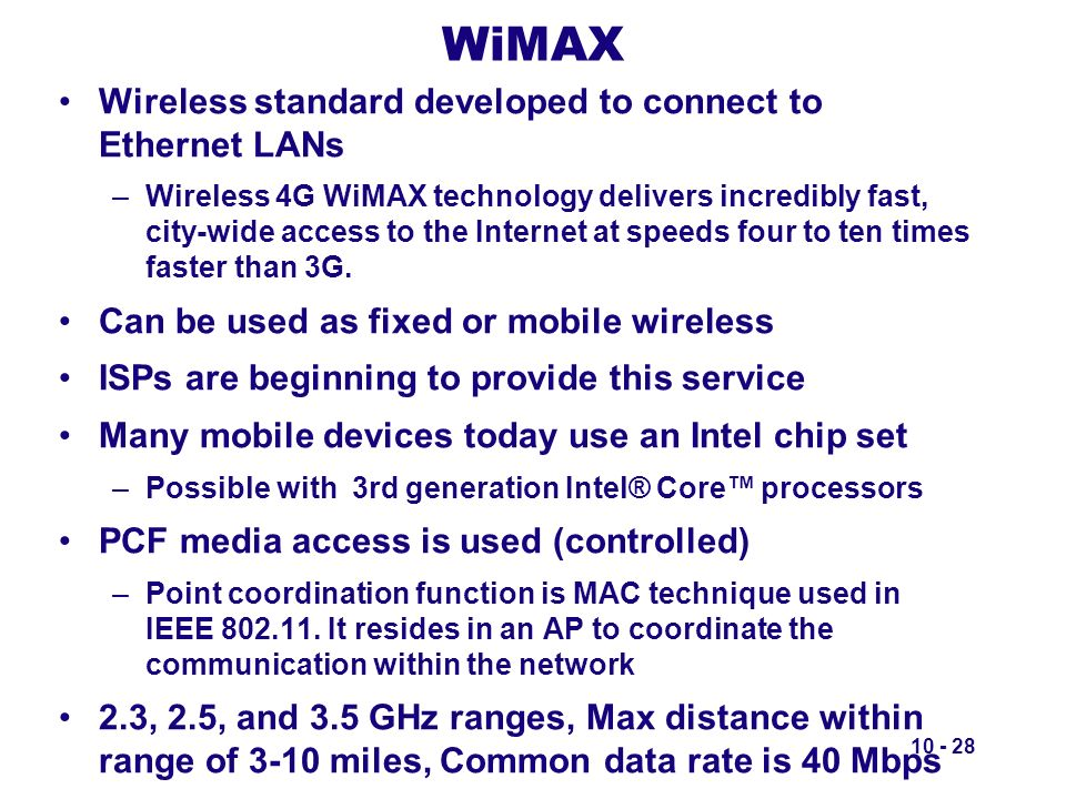 WiMAX Wireless standard developed to connect to Ethernet LANs