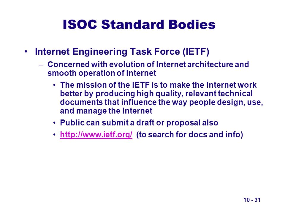 ISOC Standard Bodies Internet Engineering Task Force (IETF)