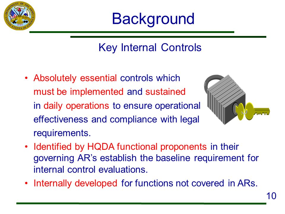 Background Key Internal Controls Absolutely essential controls which