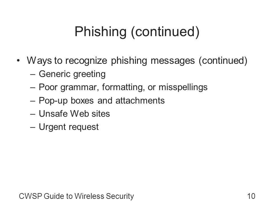 Phishing (continued) Ways to recognize phishing messages (continued)