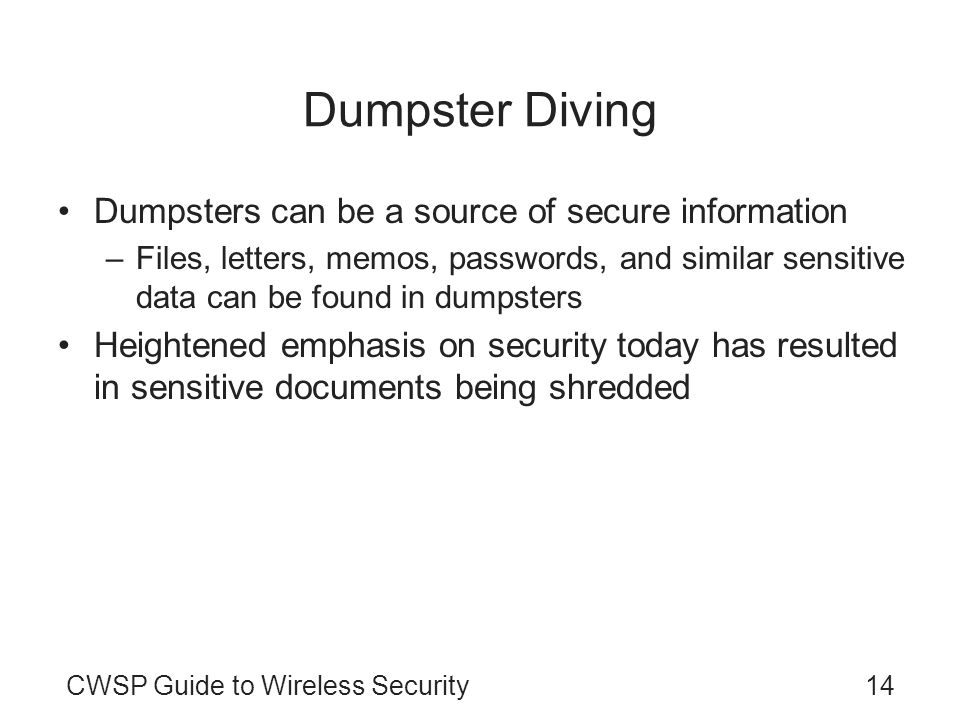 Dumpster Diving Dumpsters can be a source of secure information