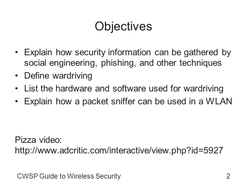 ObjectivesExplain how security information can be gathered by social engineering, phishing, and other techniques.