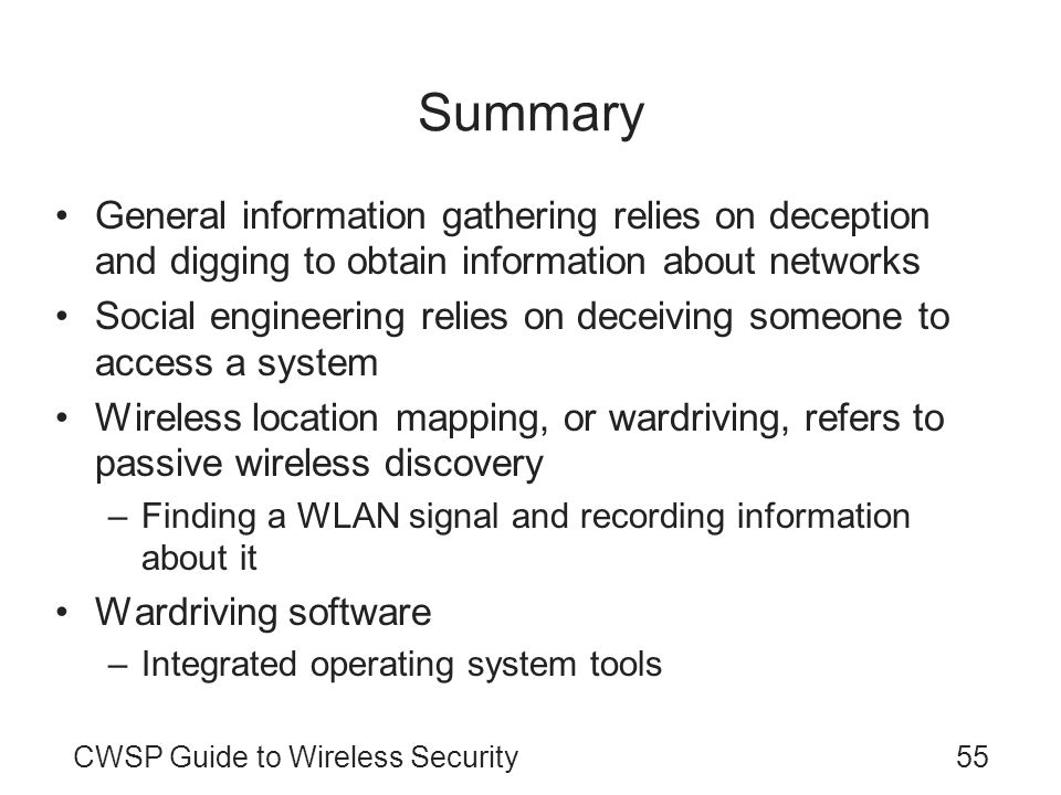 SummaryGeneral information gathering relies on deception and digging to obtain information about networks.