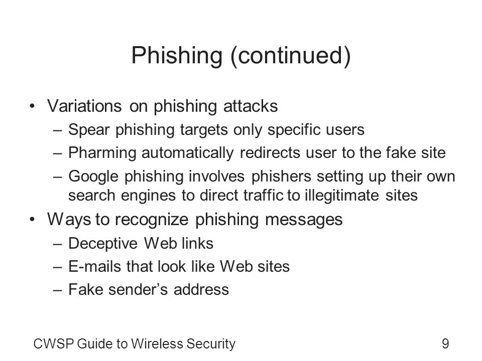 Phishing (continued) Variations on phishing attacks