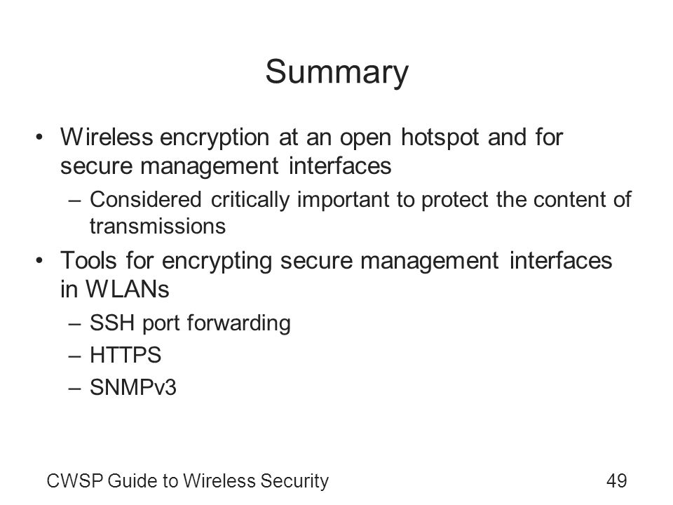 Summary Wireless encryption at an open hotspot and for secure management interfaces.