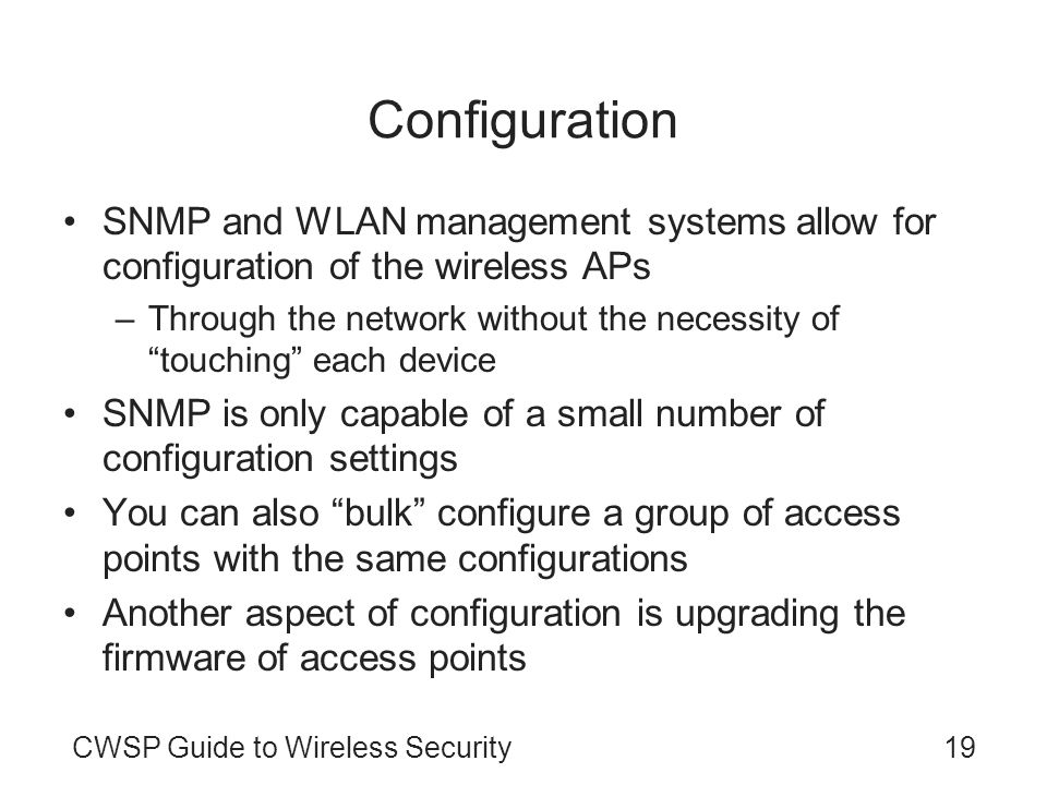 Configuration SNMP and WLAN management systems allow for configuration of the wireless APs.