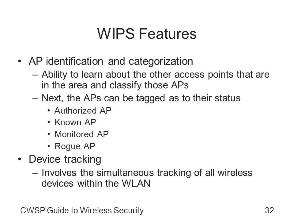 WIPS Features AP identification and categorization Device tracking