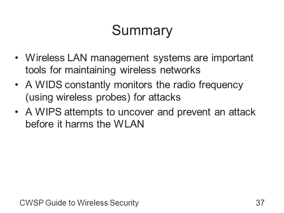 Summary Wireless LAN management systems are important tools for maintaining wireless networks.