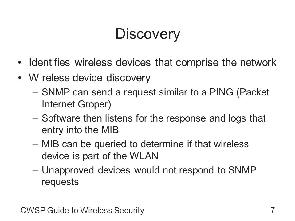 Discovery Identifies wireless devices that comprise the network
