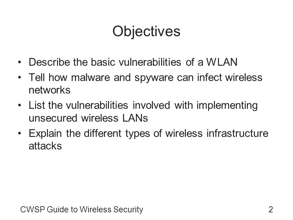 Objectives Describe the basic vulnerabilities of a WLAN