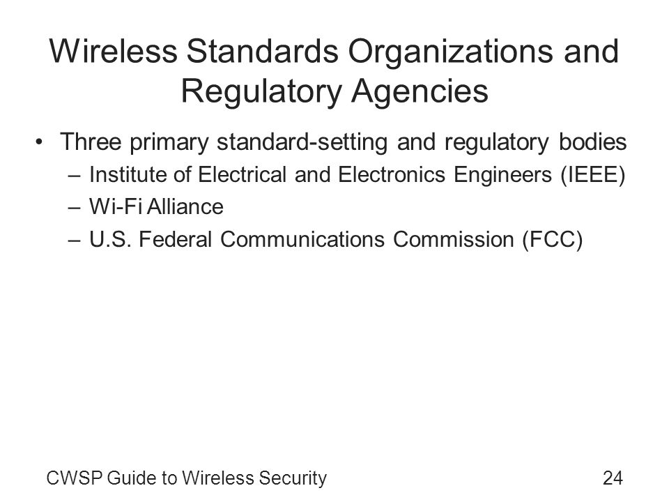 Wireless Standards Organizations and Regulatory Agencies